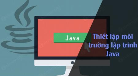 Thiết lập biến môi trường Java cho win 10